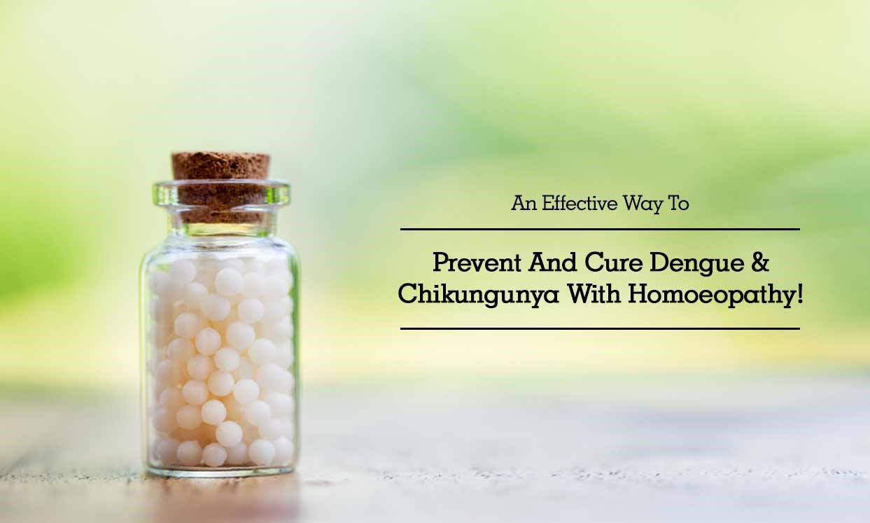 Prevent and Cure for dengue and chikungunya with Homoeopathy